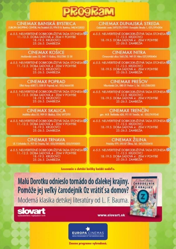 1b31514bf Každú sobotu a nedeľu po obede. Vstupné od 2,80 EUR.